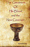 The Greatness of His Blood and the New Covenant